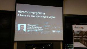 Início da apresentação sobre Transformação Digital, com Thiago Flach (Partner System Engineer - Dell EMC)